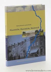 Maastricht, Maestricht, Mestreech. De taalverhoudingen tussen Nederlands, Frans en Maastrichts in...