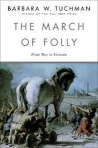image of The March of Folly: From Troy to Vietnam