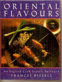 Oriental Flavours : An English Cook Travels Eastward