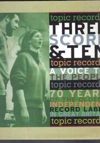 Three Score & Ten: a Voice to the People: 70 Years of the Oldest Independent Record Label in Great Britain Topic Records + 7 Cds