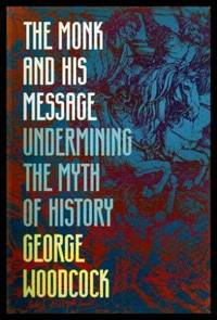 THE MONK AND HIS MESSAGE - Undermining the Myth of History