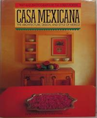Casa Mexicana: The Architecture, Design, and Style of Mexico