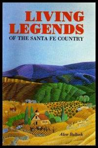 LIVING LEGENDS OF THE SANTA FE COUNTRY