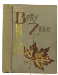 Betty Zane.; Cover Design, Letters, and Illustrations by the Author