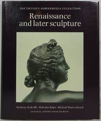 Renaissance and Later Sculpture with Works of Art in Bronze: The Thyssen-Bornemisza Collection