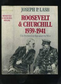 Roosevelt and Churchill 1939-1941: The Partnership That Saved the West