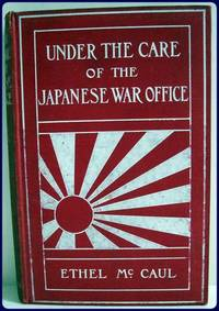 UNDER THE CARE OF THE JAPANESE WAR OFFICE.