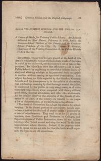 image of Article VII-Common Schools and the English Language. A Course of Study for Primary Public Schools. AN ADDRESS Delivered in New Haven, February 4, 1860, before the Common-School Visitors of the County and the Common-School Teachers of the City