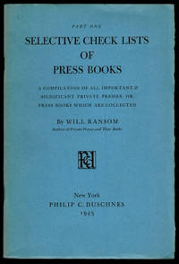 image of SELECTIVE CHECK LISTS OF PRIVATE PRESS BOOKS. Twelve Parts in Nine Volumes.