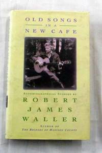 Old Songs In New Cafes. Autobiographical Stories