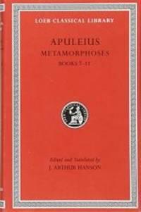 Apuleius: Metamorphoses (The Golden Ass), Volume II, Books 7-11 (Loeb Classical Library No. 453)