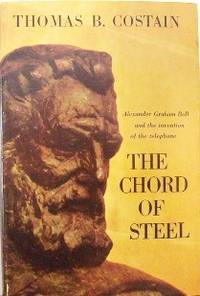 The Chord of Steel. The Story of the Invention of the Telephone