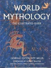World Mythology - The Illustrated Guide.