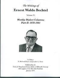 The Writings of Ernest Waldo Bechtel Vol. 5: Weekly Dialect Columns Part III: 1978-1981