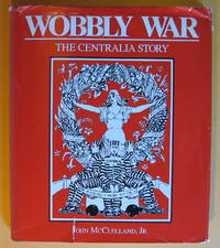 Wobbly War: The Centralia Story