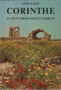 Corinthe et ses environs dans l'antiquité / 155 photos   42 illustrations en couleur et 2 cartes