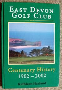 East Devon Golf Club: Centenary History 1902-2002