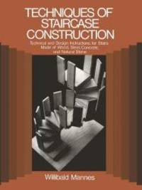 image of Techniques of Staircase Construction: Technical and Design Instructions for Stairs Made of Wood, Steel, Concrete, and Natural Stone