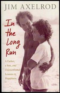 image of In the Long Run: A Father, a Son, and Unintentional Lessons in Happiness