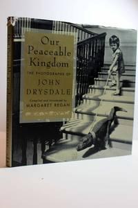 Our Peaceable Kingdom  The Photographs of John Drysdale