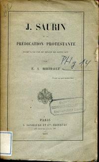 J. Saurin et la prédication protestante jusqu'à la fin du règne de Louis...