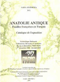 Anatolie antique- fouilles françaises en turquie/ catalogue de l'exposition