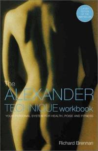 image of The Alexander Technique Workbook : Your Personal System for Health, Poise and Fitness