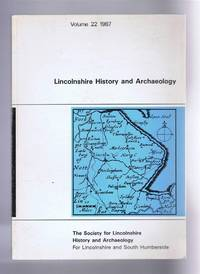 Lincolnshire History and Archaeology Volume 22, 1987