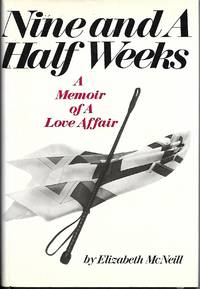 Nine and a Half Weeks (A Memoir of a Love Affair)