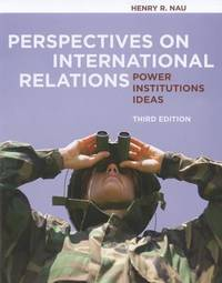 Perspectives on International Relations : Power, Institutions, and Ideas