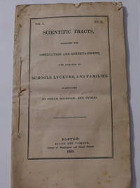 Scientific Tracts, Designed for Instruction and Entertainment, and Adapted to Schools, Lyceums,...