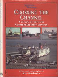 Crossing the Channel - A Review of Post-War Continental Ferry Services