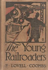 The Young Railroaders: Tale of Adventure and Ingenuity