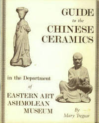 Guide To Chinese Ceramics In The Department Of Eastern Art, Ashmolean Musem