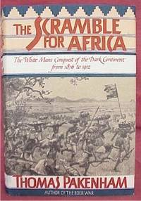 The Scramble for Africa  White Man's Conquest of the Dark Continent  from 1876 to 1912