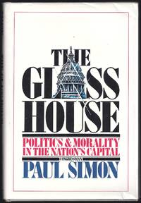image of Glass House: Politics and Morality in the Nation's Capital