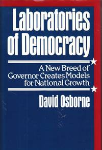 image of Laboratories of Democracy A New Breed of Governor Creates Models for  National Growth