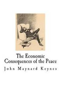 image of The Economic Consequences of the Peace: John Maynard Keynes