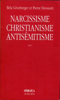Narcissisme, christianisme, antisémitisme.