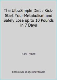 image of The UltraSimple Diet : Kick-Start Your Metabolism and Safely Lose up to 10 Pounds in 7 Days
