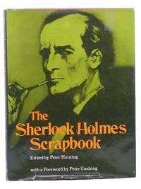 The Sherlock Holmes Scrapbook: Fifty Years of Occasional Articles, Newspaper Cuttings, Letters, Memoirs, Anecdotes, Pictures, Photographs and Drawings Relating to the Great Detective