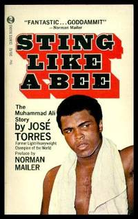 STING LIKE A BEE - The Muhammad Ali Story by  Jose (re: Muhammad Ali) (preface by Norman Mailer) Torres - Paperback - First Paperback Printing - 1971 - from W. Fraser Sandercombe (SKU: 217642)