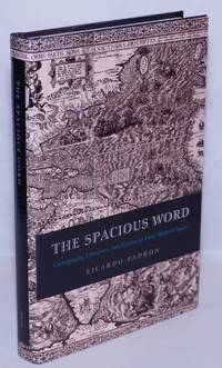 image of The Spacious World: Cartography, Literature, and Empire in Early Modern Spain