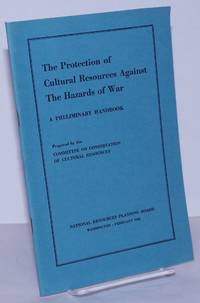 image of The Protection of Cultural Resources Against the Hazards of War: a Preliminary Handbook