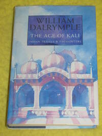 The Age of Kali  Indian Travels & Encounters.