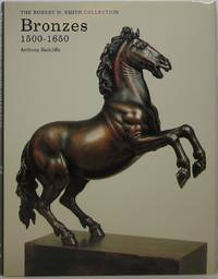 image of Bronzes 1500-1650: The Robert M. Smith Collection