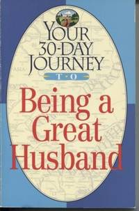 Your 30-Day Journey to Being a Great Husband