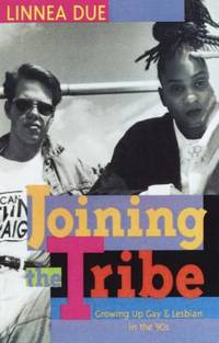 Joining the Tribe : Growing up Gay and Lesbian in the '90s