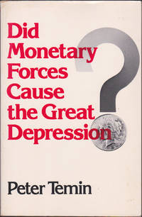 Did Monetary Forces Cause the Great Depression? by Peter Temin - Paperback - December 17, 1975 - from Books of the World (SKU: RWARE0000001294)