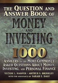 The Q and A Book of Money and Investing : Answers to the Most Commonly Asked Questions about...